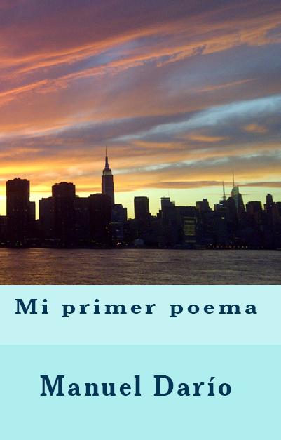 Mi primer poema, un libro de Manuel Darío